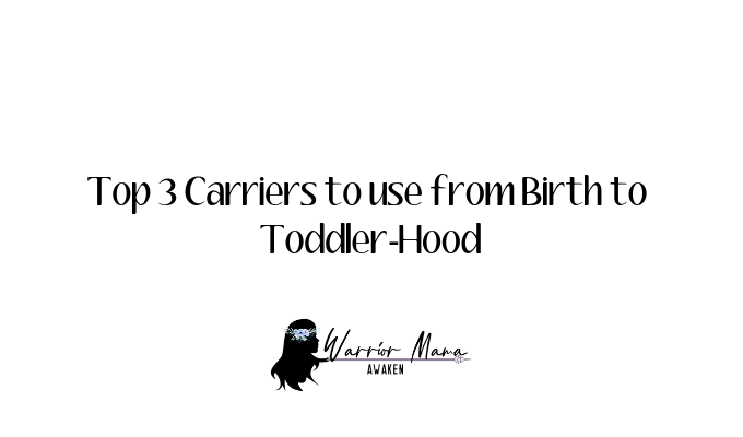 Top 3 Baby Carriers to use from birth to Toddler-hood