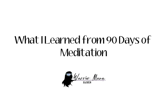 5 Things I Learned from 90 Days of Meditating