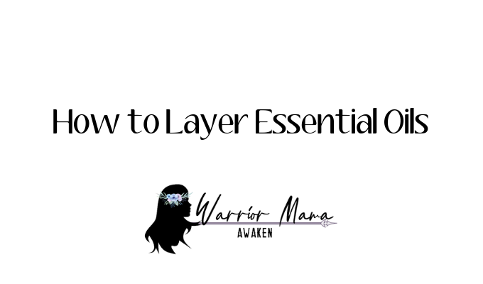 How to Layer Essential Oils